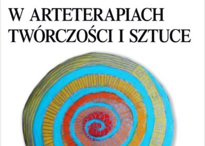 """""""Rysunek w arteterapiach, twórczości i sztuce"""" Wiesław Karolak"""